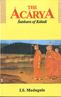 The Acarya : Sankara of Kaladi (A Story)