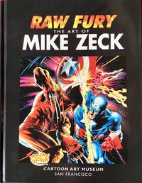 RAW FURY : The ART of MIKE ZECK (Signed & Numbered Ltd. Hardcover Edition)