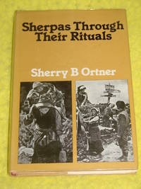 Sherpas Through Their Rituals by Sherry B Ortner - Hardcover - 1979 - from Pullet's Books (SKU: 001207)