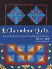 Chameleon Quilts: Versatile Looks Using Traditional Patterns