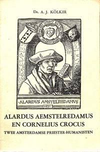Alardus Aemstelredamus en Cornelius Crocus.