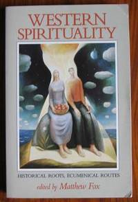 Western Spirituality: Historical Roots, Ecumenical Routes
