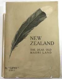 New Zealand. The Dear Old Maori Land