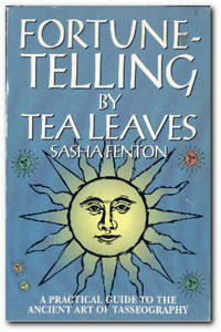 Fortune-Telling By Tea Leaves A Practical Guide to the Ancient Art of  Tasseography