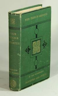 image of Four years in Ashantee ... with an introduction by Rev. Dr. Gundert, and preface by Professor Christleib, D. D. Second edition