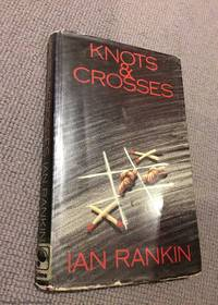 Knots and Crosses (1st edition hardback)