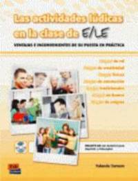 Las actividades ludicas en la clase de ELE / Recreational Activities in ELE Class: Ventajas E...