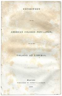 Condition of the American Colored Population and of the Colony at Liberia
