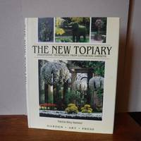 The New Topiary: Imaginative Techniques From Longwood Gardens