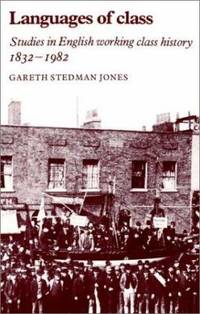 Languages of Class : Studies in English Working Class History 1832-1982
