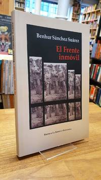 El frente inmóvil, by  Benhur Sánchez Suárez - First Edition - 2007 - from Antiquariat Orban & Streu GbR (SKU: 10169CB)
