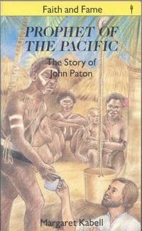 PROPHET OF THE PACIFIC: The Story of John G. Paton