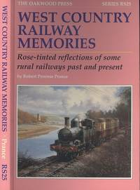 image of West Country Railway Memories: Rose Tinted Reflections of Some Rural Railways Past and Present (Reminiscences Series RS25)