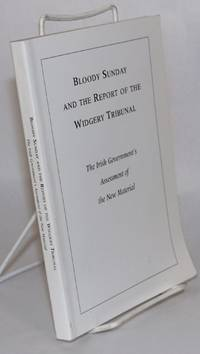 image of Bloody Sunday; and the report of the Widgery tribunal; the Irish government's assessment of the new material. Presented to the British government in June 1997