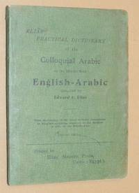 Elias' Practical Dictionary of the Colloquial Arabic of the Middle East. English-Arabic