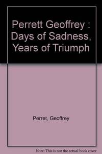 image of Days of Sadness, Years of Triumph: The American People, 1939-1945