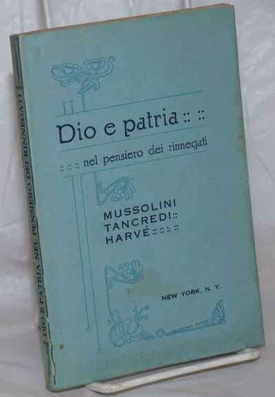 New York: Il Martello, 1924. 133p., paperback, wraps worn with a few small stains, staples rusted el...