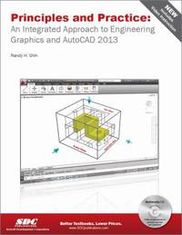 Principles and Practice : An Integrated Approach to Engineering Graphics and AutoCAD 2013