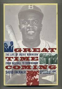 Great Time Coming: The Life of Jackie Robinson, from Baseball to Birmingham by  David FALKNER - First Edition - 1995 - from Between the Covers- Rare Books, Inc. ABAA and Biblio.com