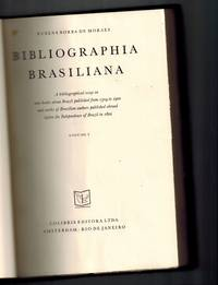 Bibliographia Brasiliana: A Bibliographical Essay on Rare Books About Brazil from 1504 to 1900 and Works of Brazilian Authors Published Abroad Before the Independence of Brazil in 1822: In Two Volumes