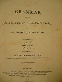 A grammar of the Malayan language, with an introduction and praxis.
