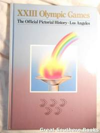 XXIII Olympic Games The Official Pictorial History Los Angeles
