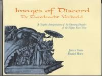 image of Images of Discord: De Tweedracht Verbeeld : Prentkunst Als Propaganda Aan  A Graphic Interpretation of the Opening Decades of the Eighty Years' War