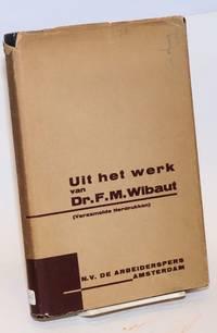 Uit het werk van Dr. F.M. Wibaut.  Herdrukken verzameld in ingeled door E. Boekman