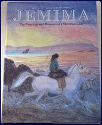 JEMIMA. THE PAINTINGS AND MEMOIRS OF A VICTORIAN LADY.