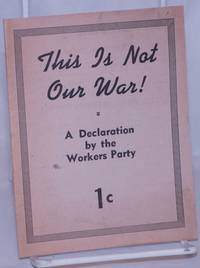 image of This is not our war! A declaration by the Workers Party