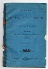 Department of Militia and Defence for the Dominion of Canada. Report for the year ended December 31, 1903