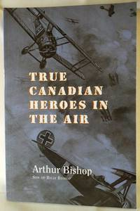True Canadian Heroes in  the Air