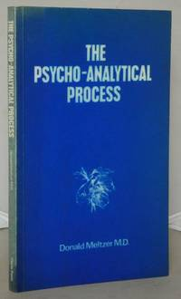 The Psycho-Analytical Process by Meltzer, Donald - 1979