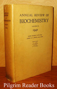 Annual Review of Biochemistry. Volume IX (9). 1940.