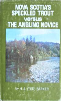 image of Nova Scotia's Speckled Trout Versus the Angling Novice