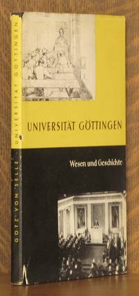 UNIVERSITAT GOTTINGEN, WESEN UND GESCHICHTE by Gotz von Selle - Hardcover - 1953 - from Andre Strong Bookseller (SKU: 13809)