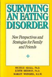 image of Surviving An Eating Disorder. New Perspectives and Strategies For Family and Friends