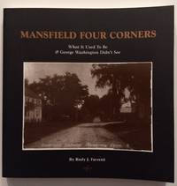 Mansfield Four Corners: What It Used to Be & George Washington Didn't See