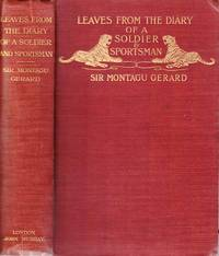 Leaves from the diaries of a soldier and sportsman during twenty years' service in India Afghanistan, Egypt and other countries 1865-1885