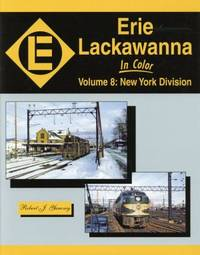Erie Lackawanna In Color, Vol. 8: New York Division.