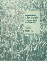 Vegetated Buffers in the Coastal Zone Summary Review & Bibliography by Alan Desbonnet, Pamela...