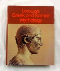 Larousse Greek and Roman Mythology by  Joel; Edited by Dr Seth Benardete Schmidt - 1st English Language Edition - 1980 - from Adelaide Booksellers and Biblio.com