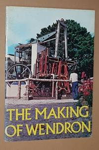 The Making of Wendron: the story of Wendron Forge and Poldark Mining - from two huts and a swamp to national success by B A Fyfield-Shayler - Paperback - 1979 - from Nigel Smith Books (SKU: 19121222-231)