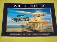 Wright to Fly, Celebrating 100 Years of Powered Flight