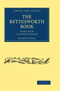 The Bettesworth Book: Talks with a Surrey Peasant