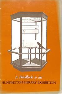 A Handbook to the Huntington Library Exhibition.
