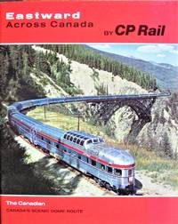 image of Easttward Across Canada By CP Rail. The Canadian: Canada's Scenic Dome Route.