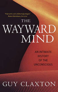 image of The Wayward Mind: An Intimate History of the Unconscious