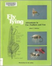 Fly Tying -   Adventures in Fur, Feathers and Fun