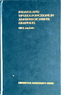 Release and uptake functions in adrenergic nerve granules by  Ulf S Von Euler - 1st edition - 1980 - from Acanthophyllum Books and Biblio.com
